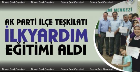 AK Parti İlçe Teşkilatı İlkyardım Eğitimi Aldı