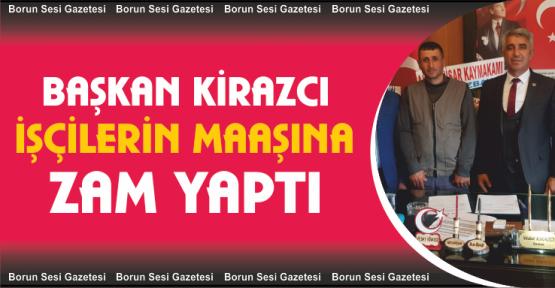 Altunhisar Başkanı Kirazcı'dan işçilere zam