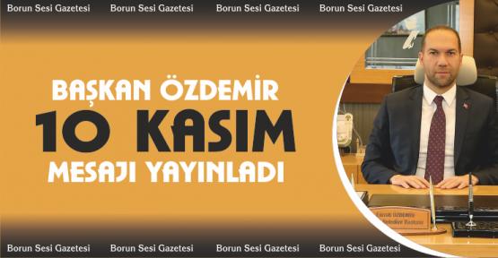 Belediye Başkanı Özdemir'den 10 Kasım Mesajı