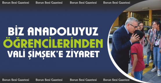 'Biz Anadoluyuz' öğrencilerinden Vali Şimşek'e ziyaret