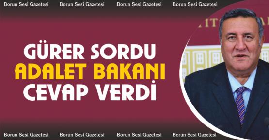 Gürer Sordu Adalet Bakanı Yanıtladı