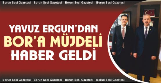 """Milletvekili Ergun; """"Bor'a Hayırlı Olsun"""""""