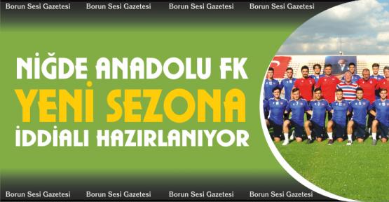 Niğde Anadolu FK bu sezon iddialı