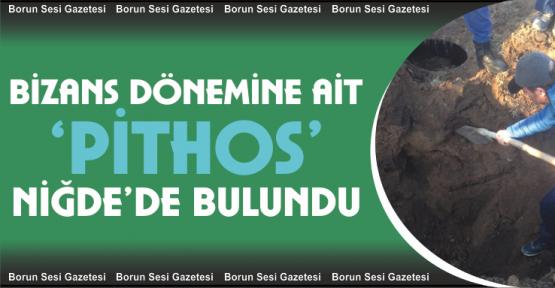 Niğde'de Bizans Dönemine ait Pithos bulundu