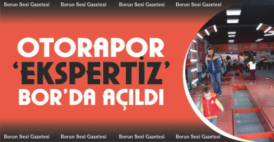 OTORAPOR EKSPERTİZ BOR'DA AÇILDI