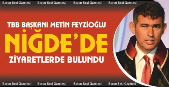 TBB Başkanı Feyzioğlu Niğde'de