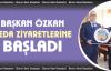 Belediye Başkanı Özkan'dan Veda Ziyaretleri