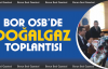 Bor OSB'de Doğalgaz Bilgilendirme Toplantısı Yapıldı