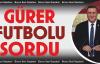 """Gürer, 'Futbolda Ne Zaman Yerli Ve Milli Olacağız?"""""""