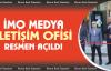 İMO Medya İletişim Ofisi Açıldı