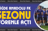 Niğde Anadolu FK Yeni Sezonu Törenle Açtı