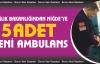 Niğde'ye 5 yeni ambulans