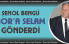 Şenol Bengü'nün Bor'lulara Selamı Var