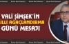 Vali Şimşek'in Milli Ağaçlandırma Günü Mesajı