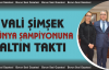Vali Şimşek'ten dünya şampiyonuna altın