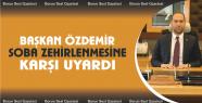 Başkan Özdemir Soba Zehirlenmelerine Karşı...