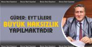 Gürer, 'Emeklilikte Yaşa Takılanlara...