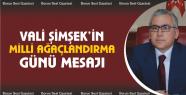 Vali Şimşek'in Milli Ağaçlandırma...