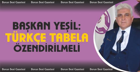 """Yeşil' Türkçe tabela kullanımı özendirilmeli"""""""